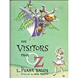 The Visitors from Oz, Being a True and Faithful Account of the Adventures of the Scarecrow and the Tin Woodman, Professor Wogglebug and Jack Pumpkinhead in the Little Known and Unexplored United States of America