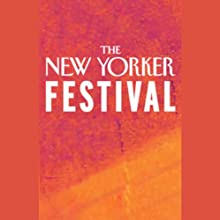 The New Yorker Festival - Master Class in Humor Writing Speech by Andy Borowitz, Bruce McCall Narrated by Andy Borowitz, Bruce McCall