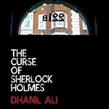 The Curse of Sherlock Holmes | Livre audio Auteur(s) : Dhanil Ali Narrateur(s) : Time Winters, Ken Rice, Tracy Winters