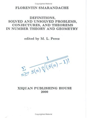 Definitions, Solved and Unsolved Problems, Conjectures, and Theorems in Number Theory and Geometry