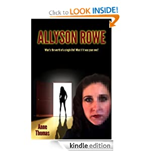 Free Kindle Book: Allyson Rowe, by Anne Thomas. Publication Date: March 10, 2012
