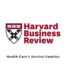 Health Care's Service Fanatics (Harvard Business Review) (       UNABRIDGED) by James I. Merlino, Ananth Raman Narrated by Todd Mundt