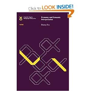 Economy and Semantic Interpretation (Linguistic Inquiry Monographs) Danny Fox