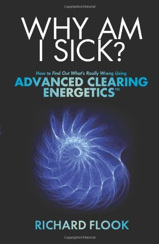 why-am-i-sick-how-to-find-out-whats-really-wrong-using-advanced-clearing-energetics-written-by-richa