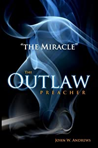 (FREE on 8/17) The Outlaw Preacher-