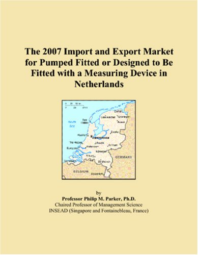The 2007 Import and Export Market for Pumped Fitted or Designed to Be Fitted with a Measuring Device in Netherlands