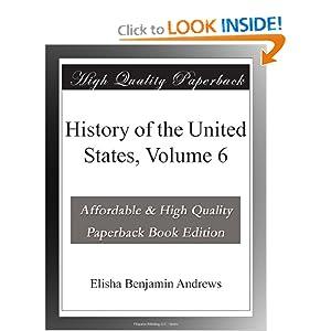 History of the United States, Volume 6 Elisha Benjamin Andrews