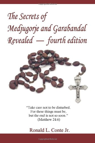 The Secrets Of Medjugorje And Garabandal Revealed