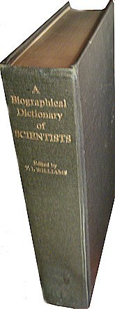 A biographical dictionary of scientists,, Williams, Trevor Illtyd