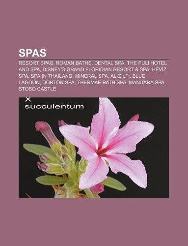 Spas: Resort spas, Roman Baths, Dental spa, The PuLi Hotel and Spa, Disney's Grand Floridian Resort & Spa, Hévíz Spa, Spa in Thailand