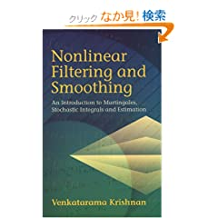 Nonlinear Filtering and Smoothing: An  Introduction to Martingales, Stochastic Integrals and Estimation (Dover Books on Electrical Engineering)