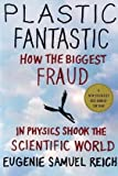 Image of Plastic Fantastic: How the Biggest Fraud in Physics Shook the Scientific World (MacSci)