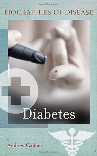Diabetes (Biographies of Disease)