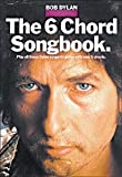 Bob Dylan The 6 Chord Songbook