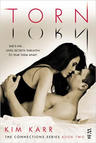 Torn (Connections #2) by Kim Karr