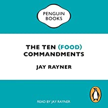 The Ten (Food) Commandments Audiobook by Jay Rayner Narrated by Jay Rayner