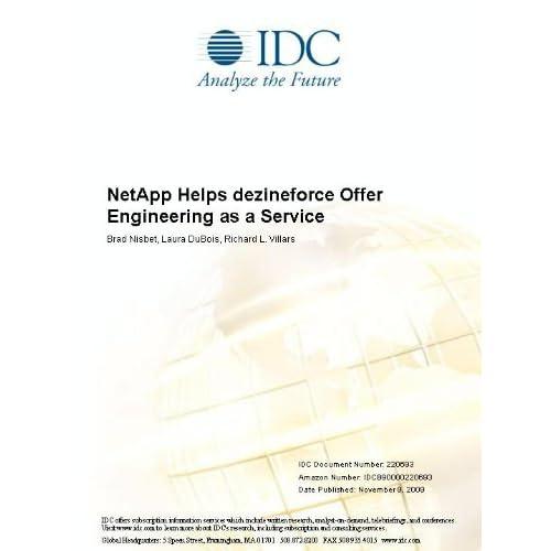 NetApp Helps dezineforce Offer Engineering as a Service Brad Nisbet, Laura DuBois and Richard L. Villars