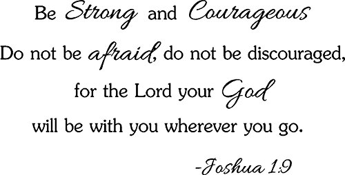 Be Strong And Courageous. Do Not Be Afraid; Do Not Be Discouraged, For The Lord Your God Will Be With You Wherever You Go. Joshua 1:9 Religious Wall Quotes Arts Sayings Vinyl Decals front-1055338