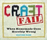 When Homemade Goes Horribly Wrong CraftFail (Paperback) - Common