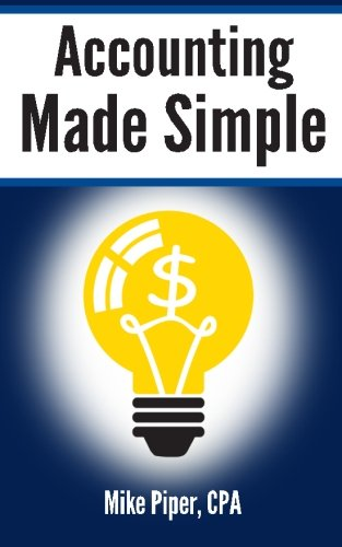 Accounting Made Simple: Accounting Explained in 100 Pages or Less image