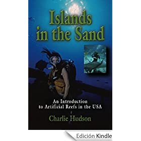 Islands in the Sand: An Introduction to Artificial Reefs in the USA (English Edition)