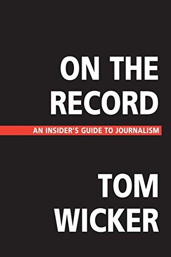 On the Record: An Insider's Guide to Journalism