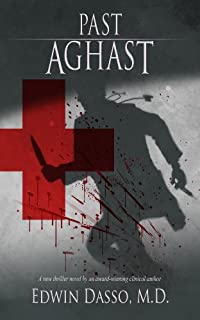 Past Aghast: A Medical Action Thriller by Edwin Dasso ebook deal
