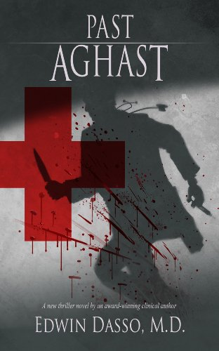 Start the week off with free titles starting with Past Aghast: A Medical Action Thriller (Jack Bass Black Cloud Chronicles Book 2)  by Edwin Dasso
