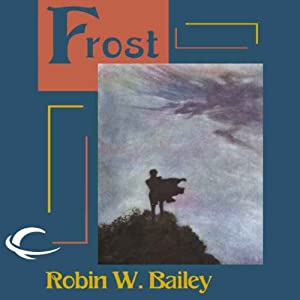 Frost: Saga of Frost, Book 1 | [Robin W. Bailey]