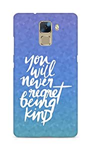 AMEZ you will never regret being kind Back Cover For Huawei Honor 7