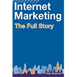 Internet Marketing: The Full Storyby Elton Boocock