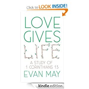 Love Gives Life: A Study of 1 Corinthians 13