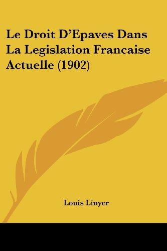 Le Droit D'Epaves Dans La Legislation Francaise Actuelle (1902)