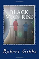 Black Man Rise: Fatherly Words for the Fatherless Young Black Man