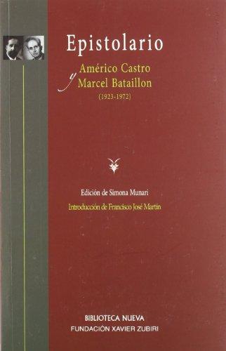 Epistolario (1923-1972). Américo Castro y Marcel Bataillon