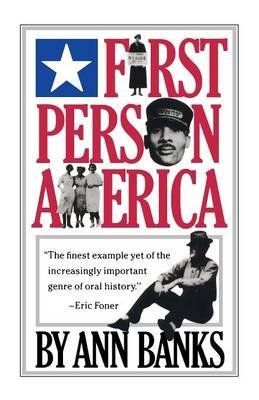 first-person-america-by-ann-banks-published-october-1991