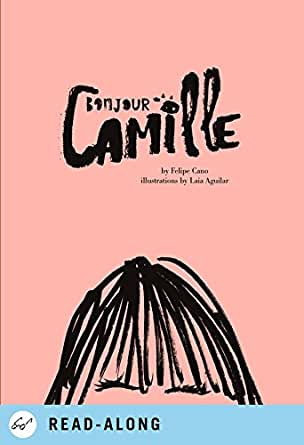 Bonjour Camille - Kindle edition by Felipe Cano, Laia Aguilar