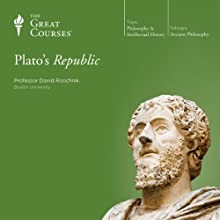 Plato's Republic  by The Great Courses Narrated by Professor David Roochnik