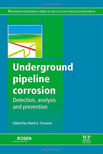 Underground Pipeline Corrosion (Woodhead Publishing Series in Metals and Surface Engineering)