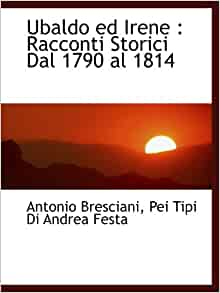 Bresciani, Pei Tipi Di Andrea Festa: 9781140484332: Amazon.com: Books