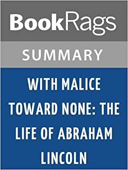 a summary and review of stephen b oates with malice toward none The definitive life of abraham lincoln, with malice toward none is historian stephen b oates's acclaimed and enthralling portrait of america's greatest leader.