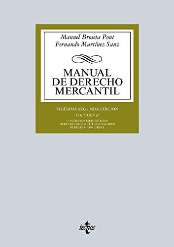 Manual De Derecho Mercantil. Contratos Mercantiles. Derecho De Los Títulos-Valores. Derecho Concursal - Volumen 2 (Derecho - Biblioteca Universitaria De Editorial Tecnos)