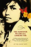 img - for The Gangster We Are All Looking For by Thi Diem Thuy Le (2004-05-11) book / textbook / text book