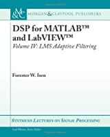 DSP for MATLAB and LabVIEW IV: LMS Adaptive Filtering Front Cover