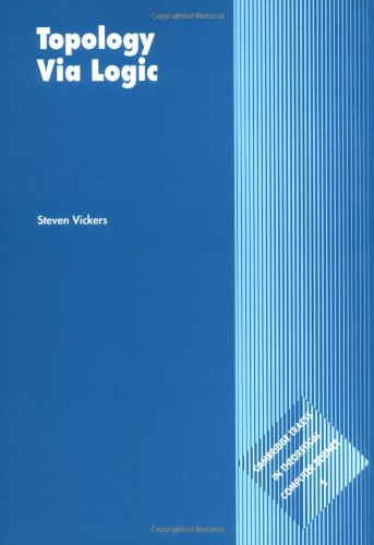 Topology via Logic Paperback (Cambridge Tracts in Theoretical Computer Science)