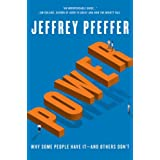 Power: Why Some People Have It-and Others Don't ~ Jeffrey Pfeffer