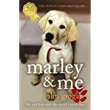 Marley and Me: Life and Love with the World's Worst Dogby John Grogan