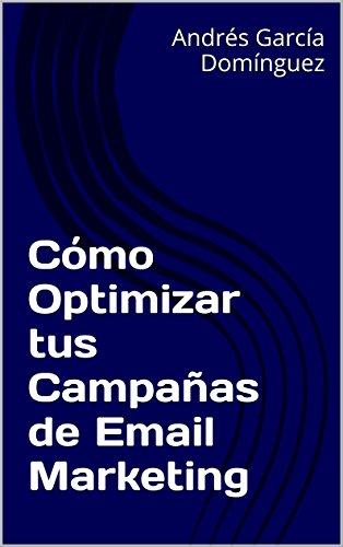 Cómo Optimizar tus Campañas de Email Marketing