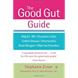 The Good Gut Guide: Help for IBS, Ulcerative Colitis, Crohn's Disease, Diverticulitis, Food Allergies and Other Gut Problemsby Prof. R. John Nicholls