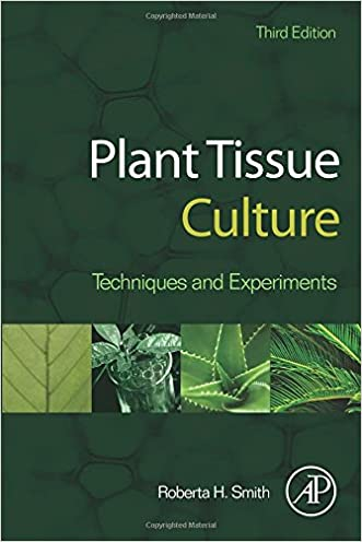 Plant Tissue Culture, Third Edition: Techniques and Experiments